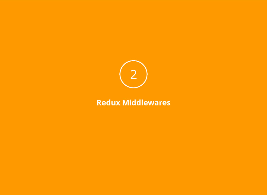 Redux Middlewares 2