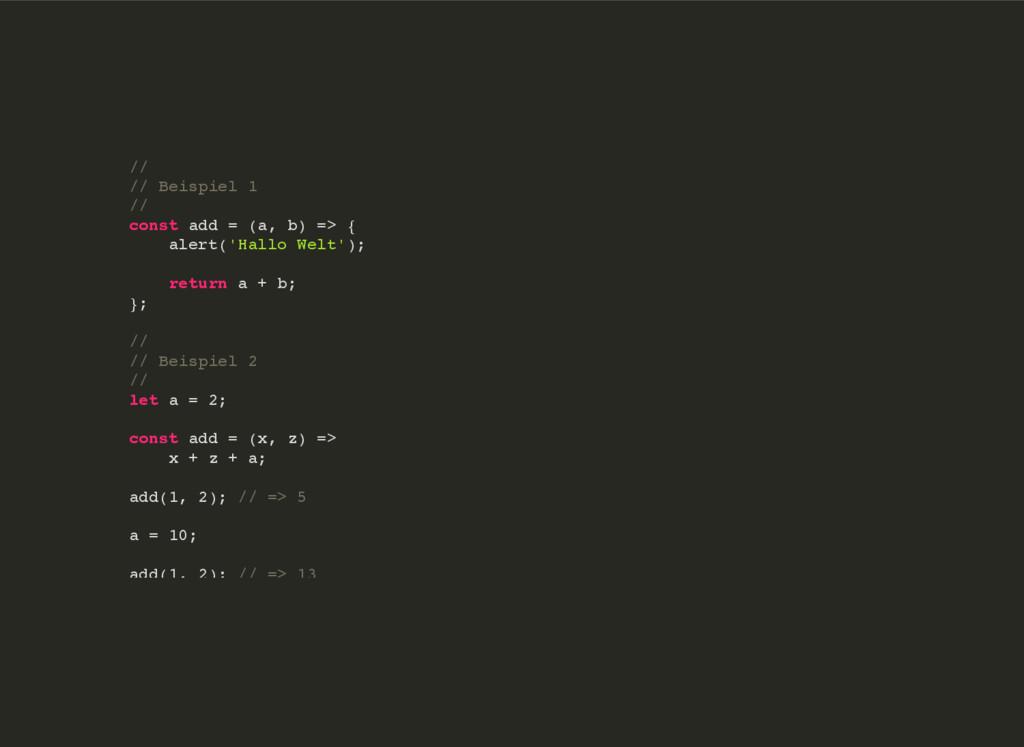 // // Beispiel 1 // const add = (a, b) => { ale...