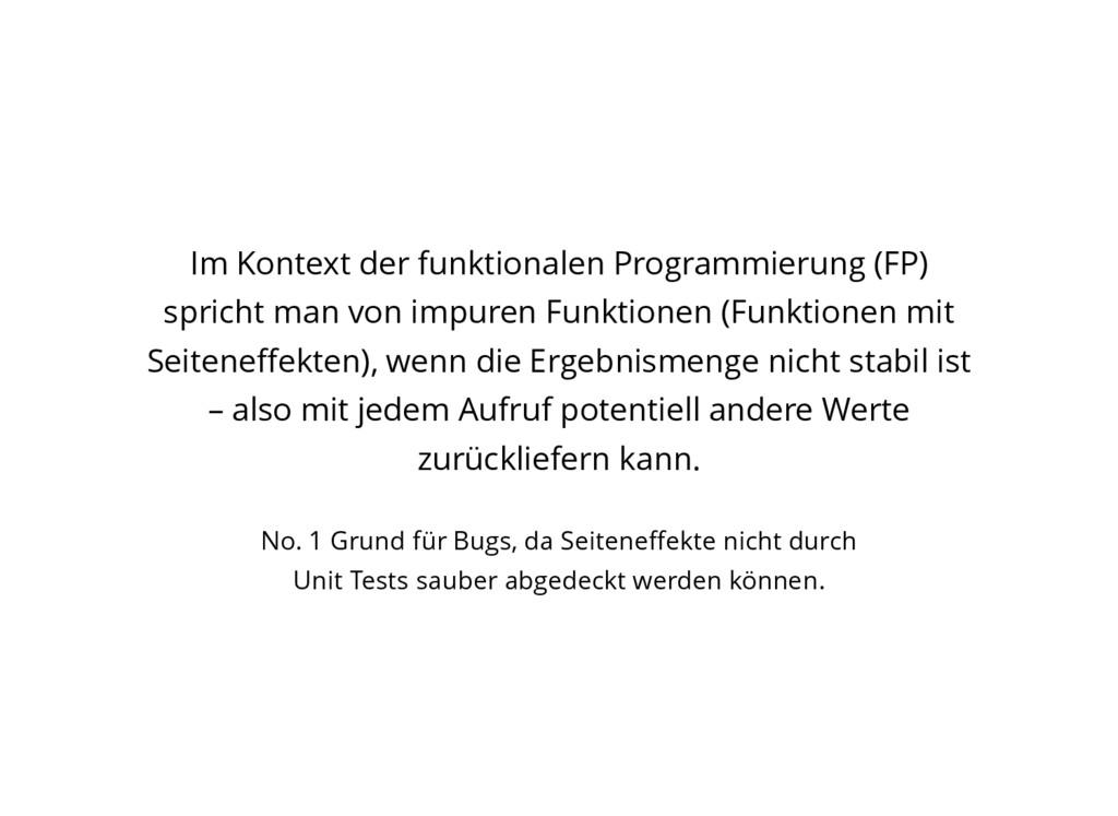 Im Kontext der funktionalen Programmierung (FP)...