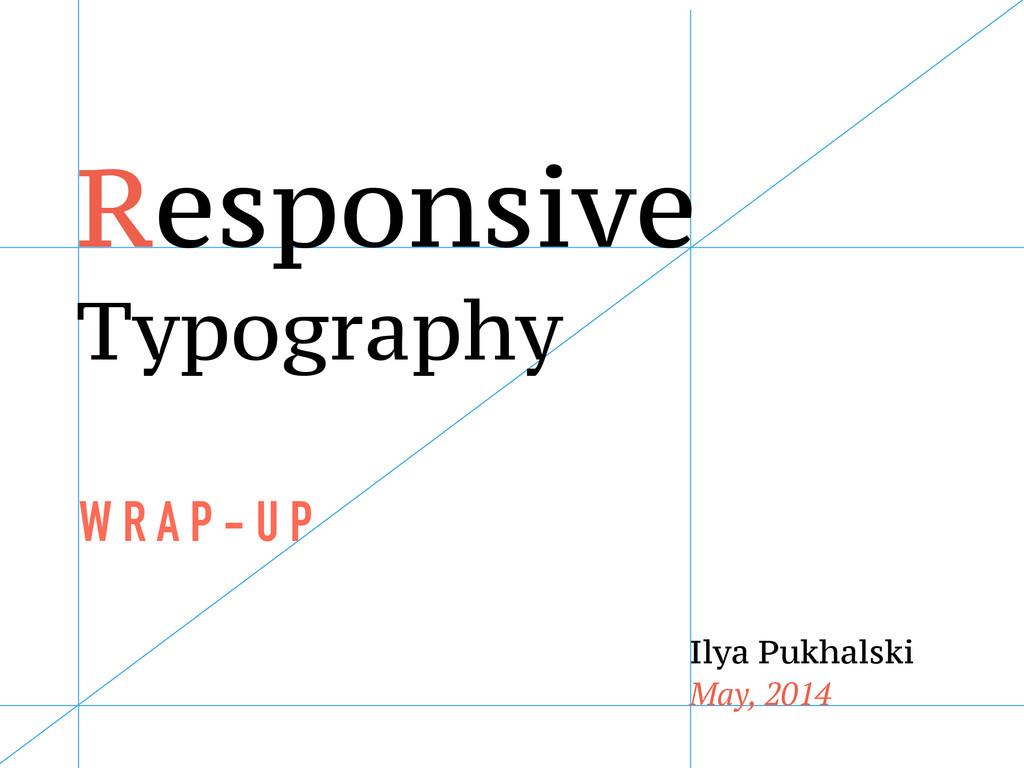 Responsive Typography W R A P - U P Ilya Pukhal...