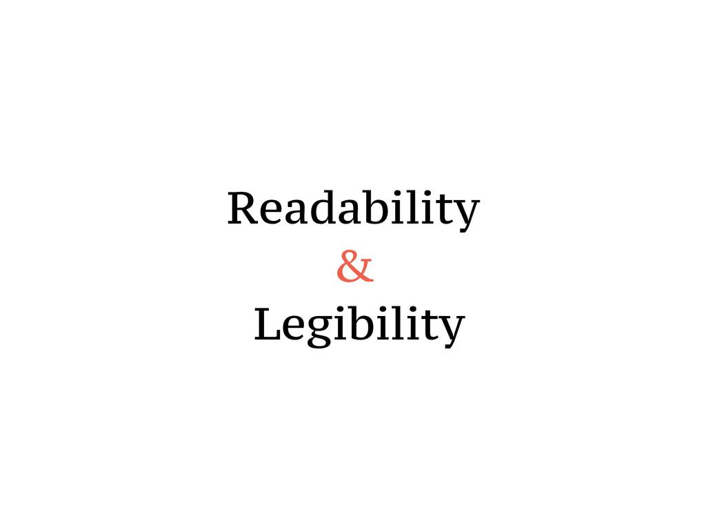Readability & Legibility