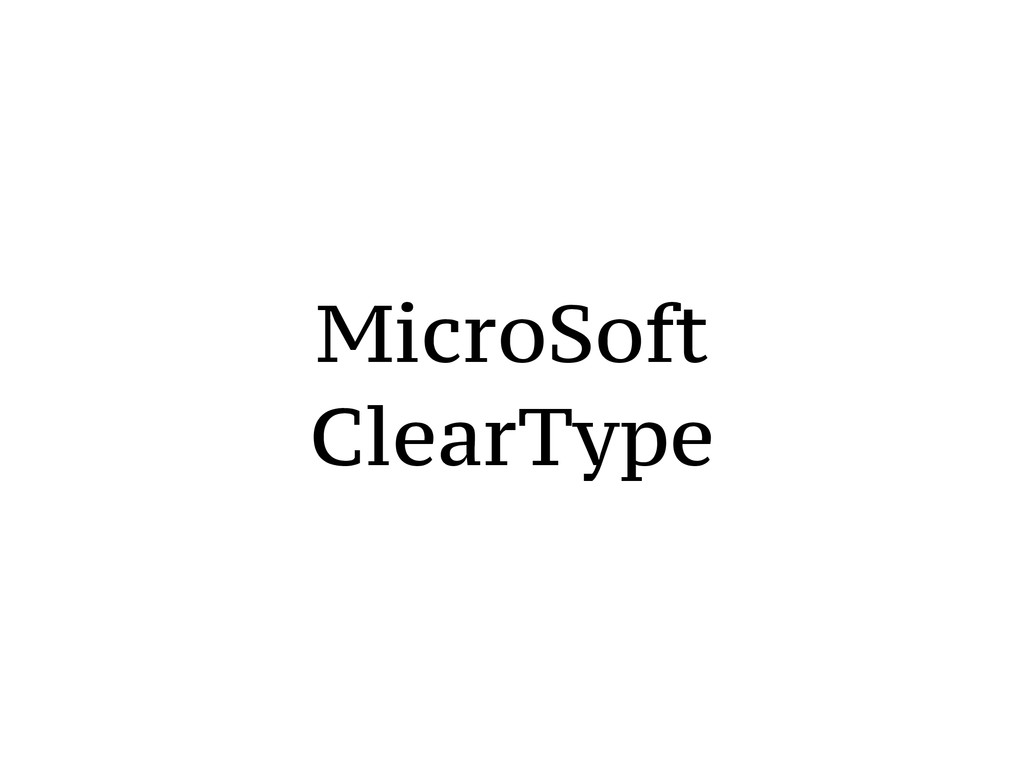 MicroSoft ClearType