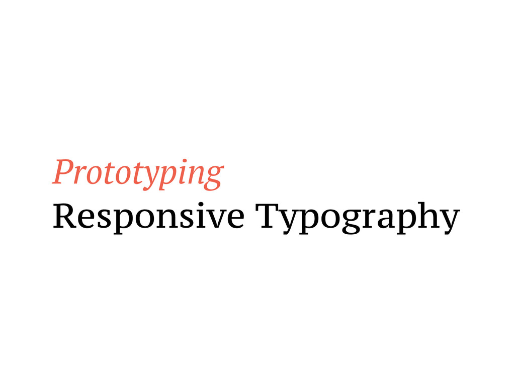 Prototyping Responsive Typography