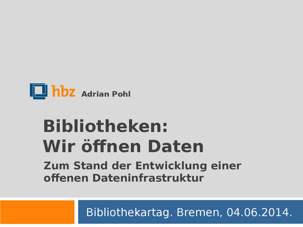 Bibliotheken: Wir öffnen Daten Bibliothekartag....