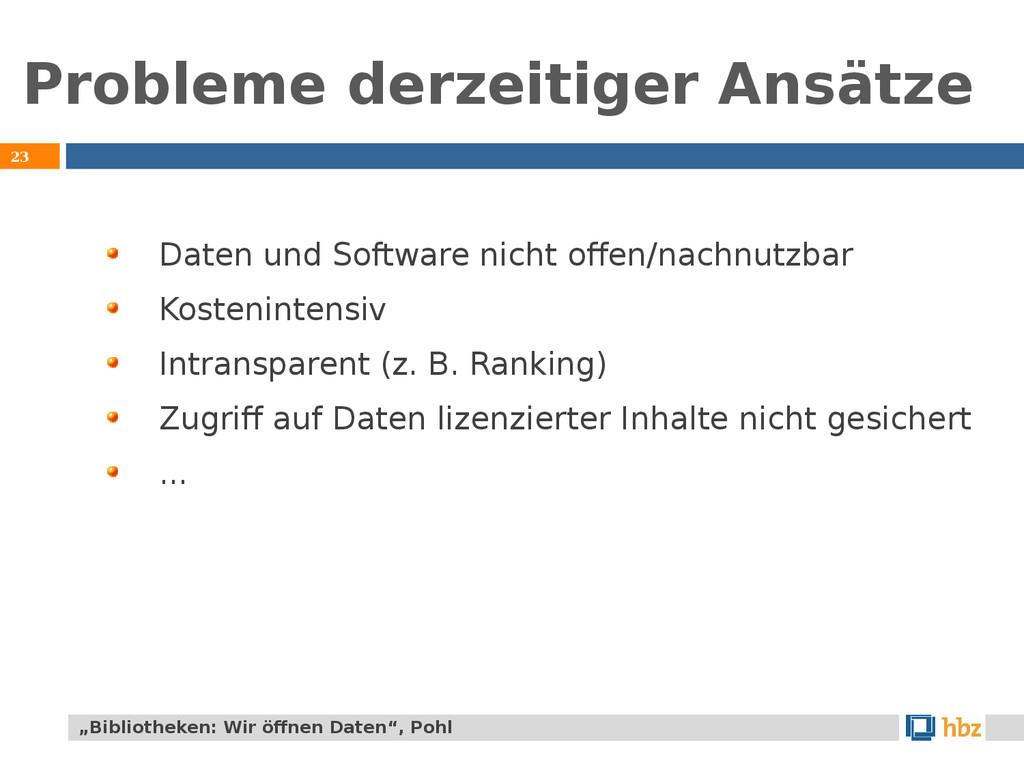 Probleme derzeitiger Ansätze 23 Daten und Softw...