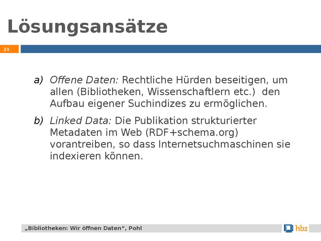 Lösungsansätze 24 a) Offene Daten: Rechtliche H...