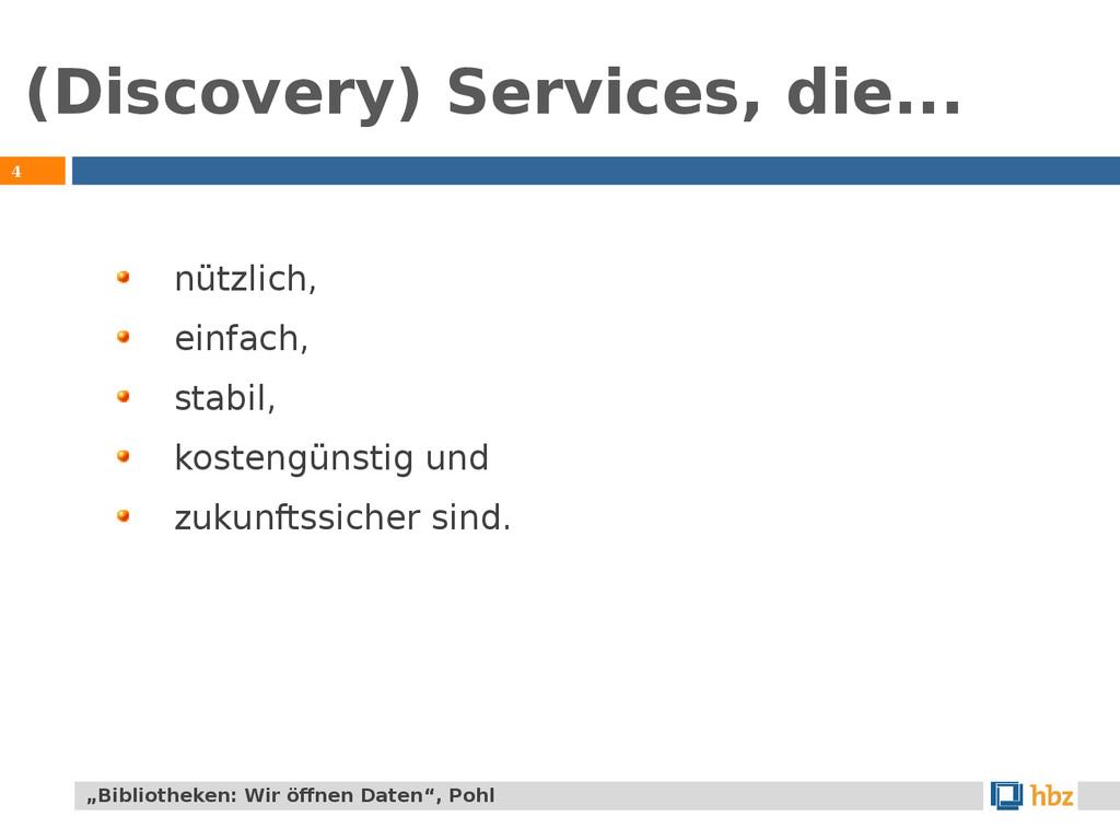 (Discovery) Services, die... 4 nützlich, einfac...