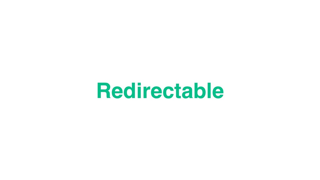 Redirectable