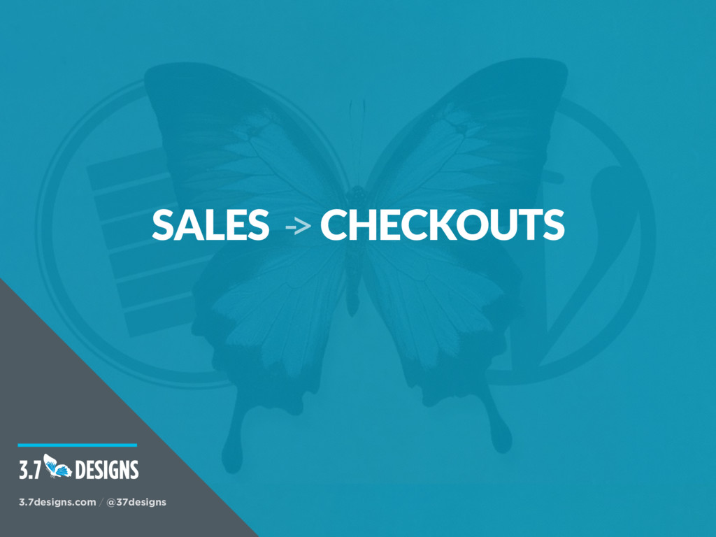 SALES -> CHECKOUTS 3.7designs.com / @37designs