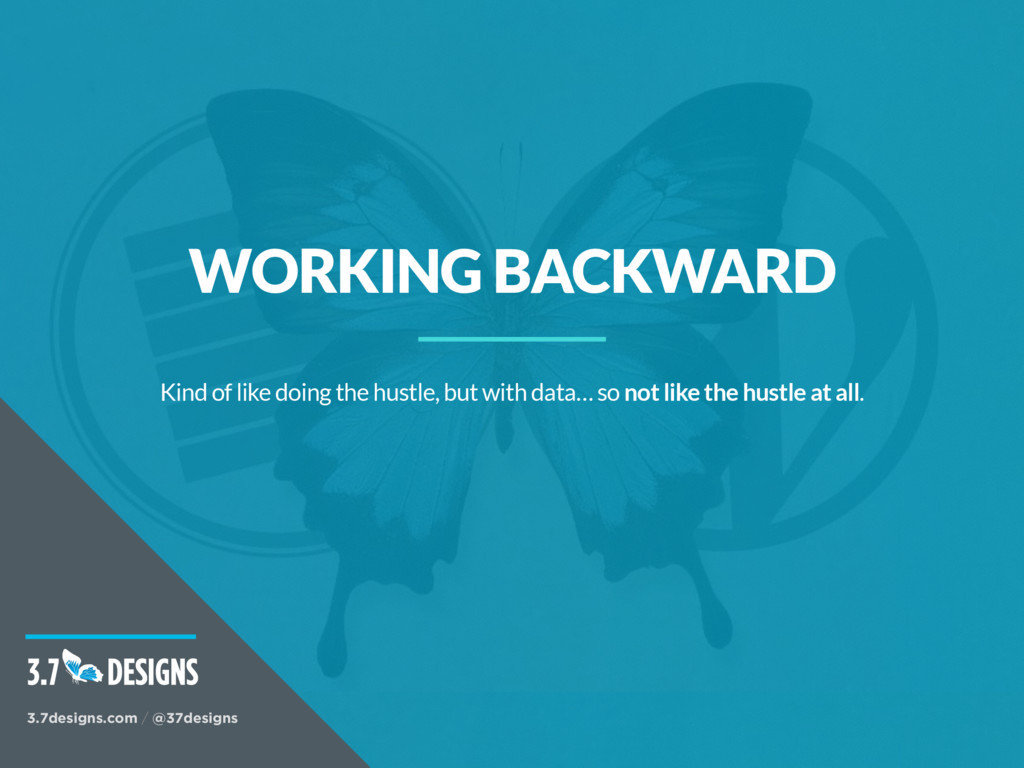 WORKING BACKWARD Kind of like doing the hustle,...