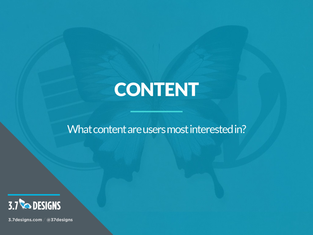 CONTENT What content are users most interested ...