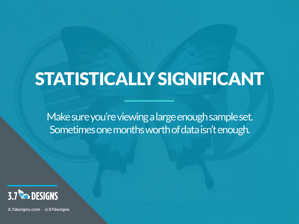 STATISTICALLY SIGNIFICANT Make sure you're view...