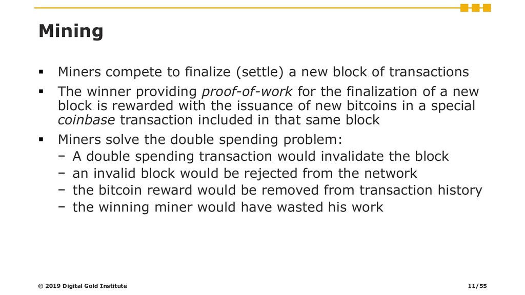 Mining ▪ Miners compete to finalize (settle) a ...