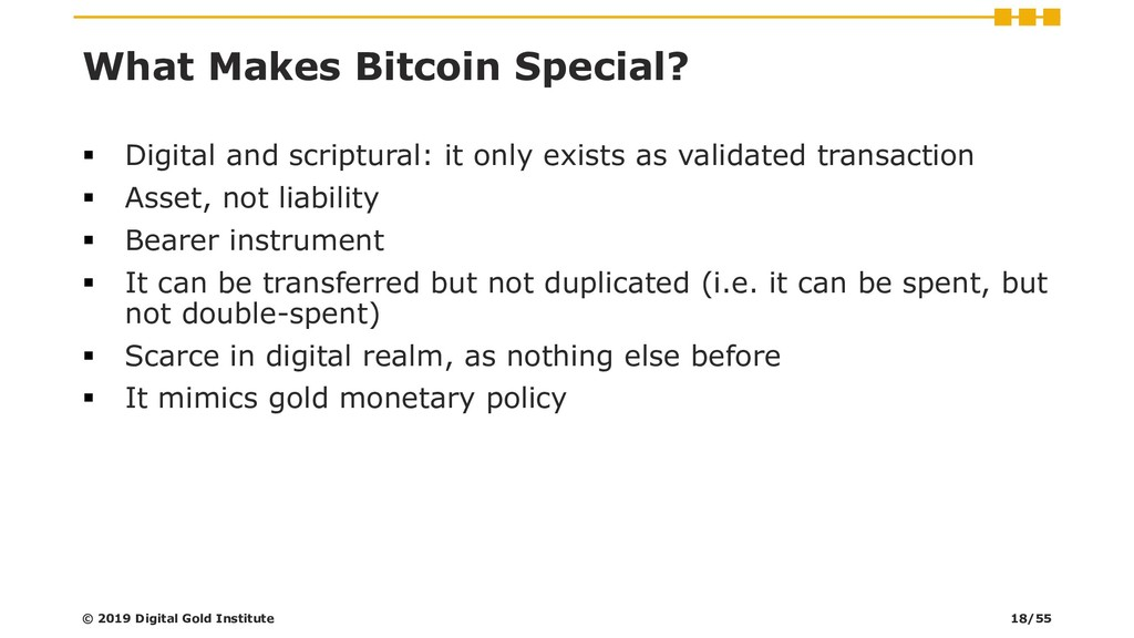 What Makes Bitcoin Special? ▪ Digital and scrip...