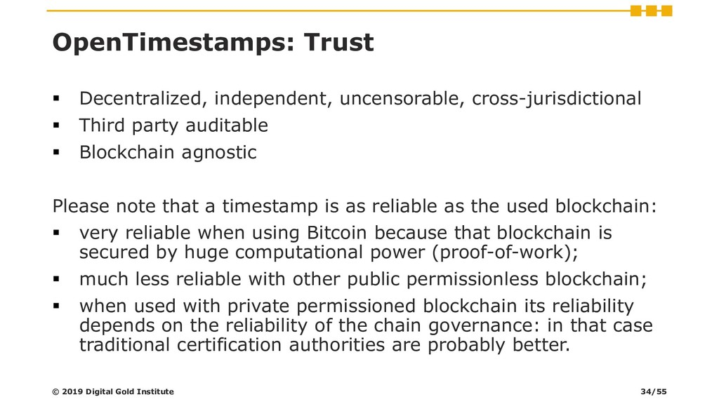 OpenTimestamps: Trust ▪ Decentralized, independ...