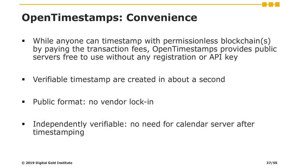 OpenTimestamps: Convenience ▪ While anyone can ...