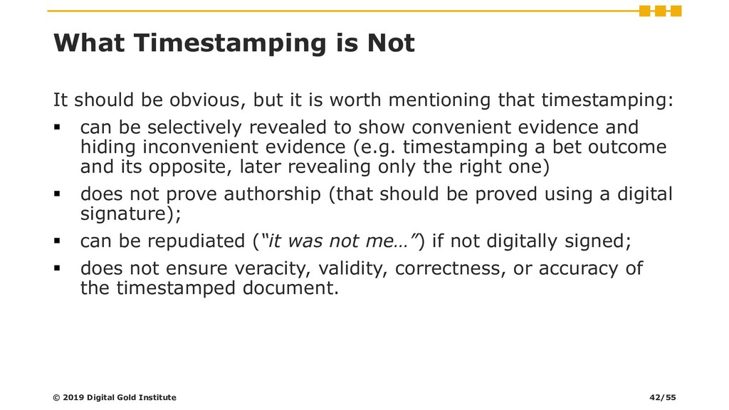 What Timestamping is Not It should be obvious, ...