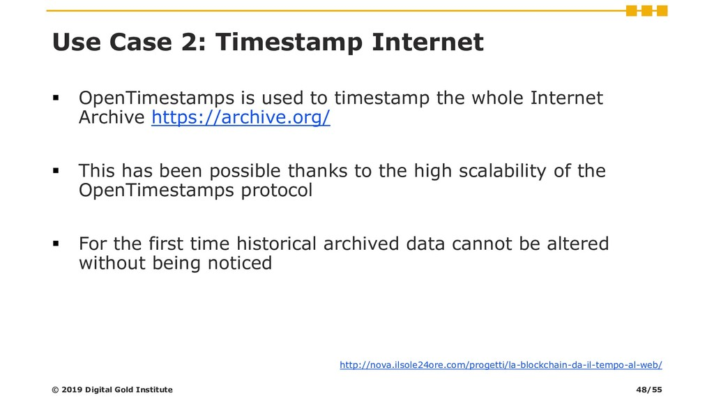 Use Case 2: Timestamp Internet ▪ OpenTimestamps...