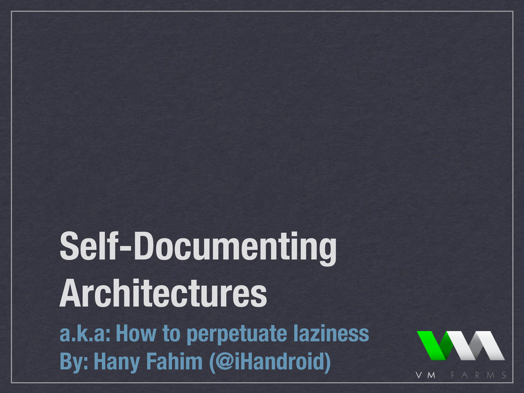 Self-Documenting Architectures a.k.a: How to pe...