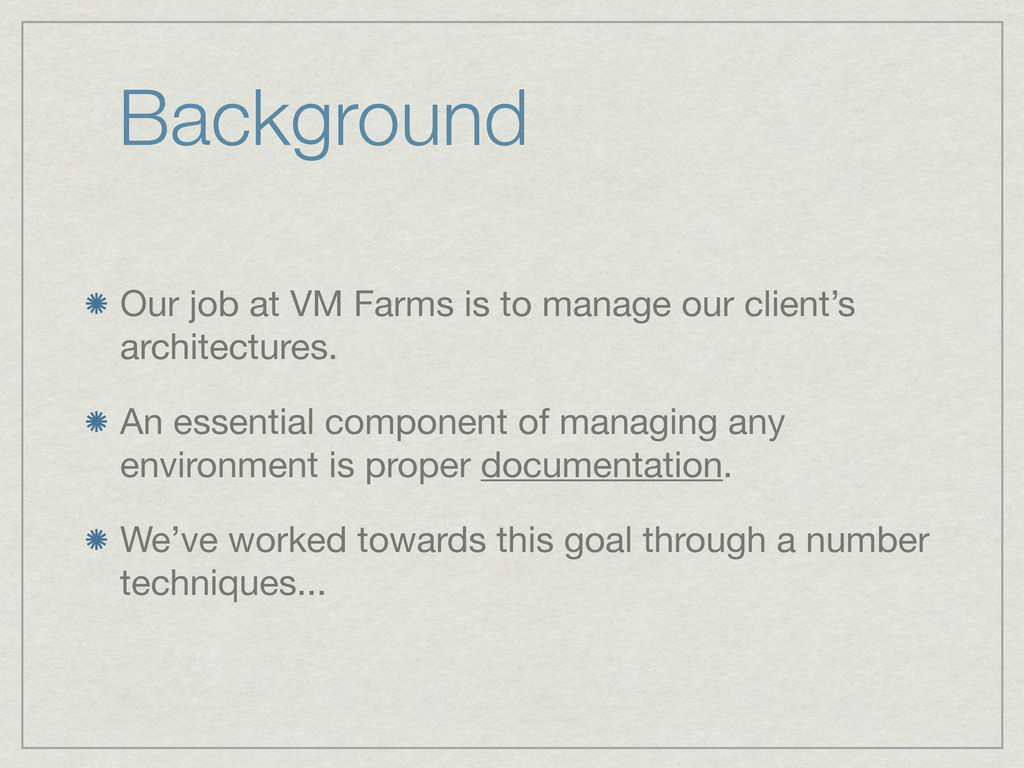 Background Our job at VM Farms is to manage our...