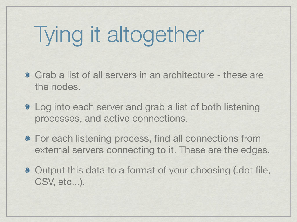 Tying it altogether Grab a list of all servers ...