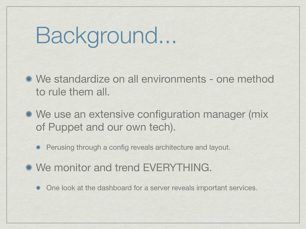Background... We standardize on all environment...