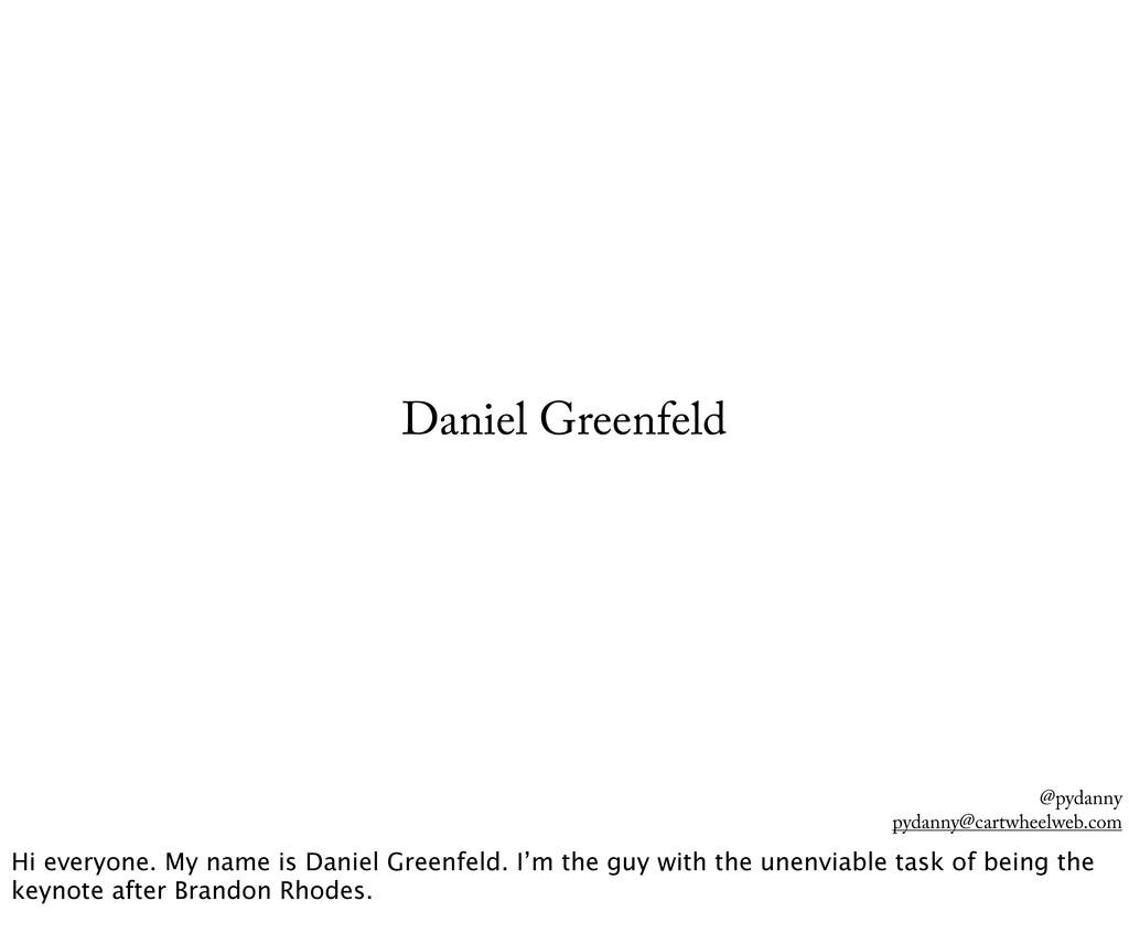 @pydanny pydanny@cartwheelweb.com Daniel Greenf...