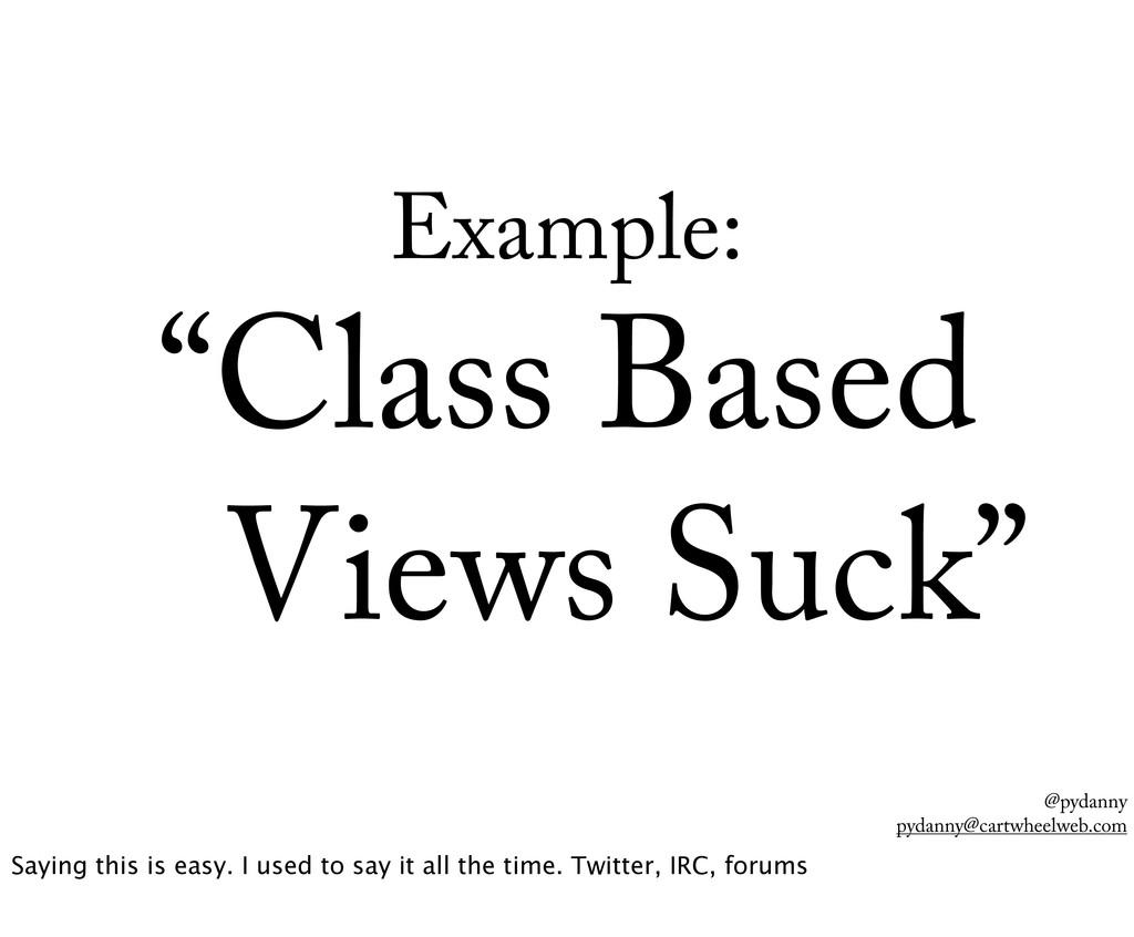 "@pydanny pydanny@cartwheelweb.com Example: ""Cla..."