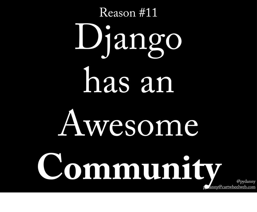 @pydanny pydanny@cartwheelweb.com Reason #11 Dj...