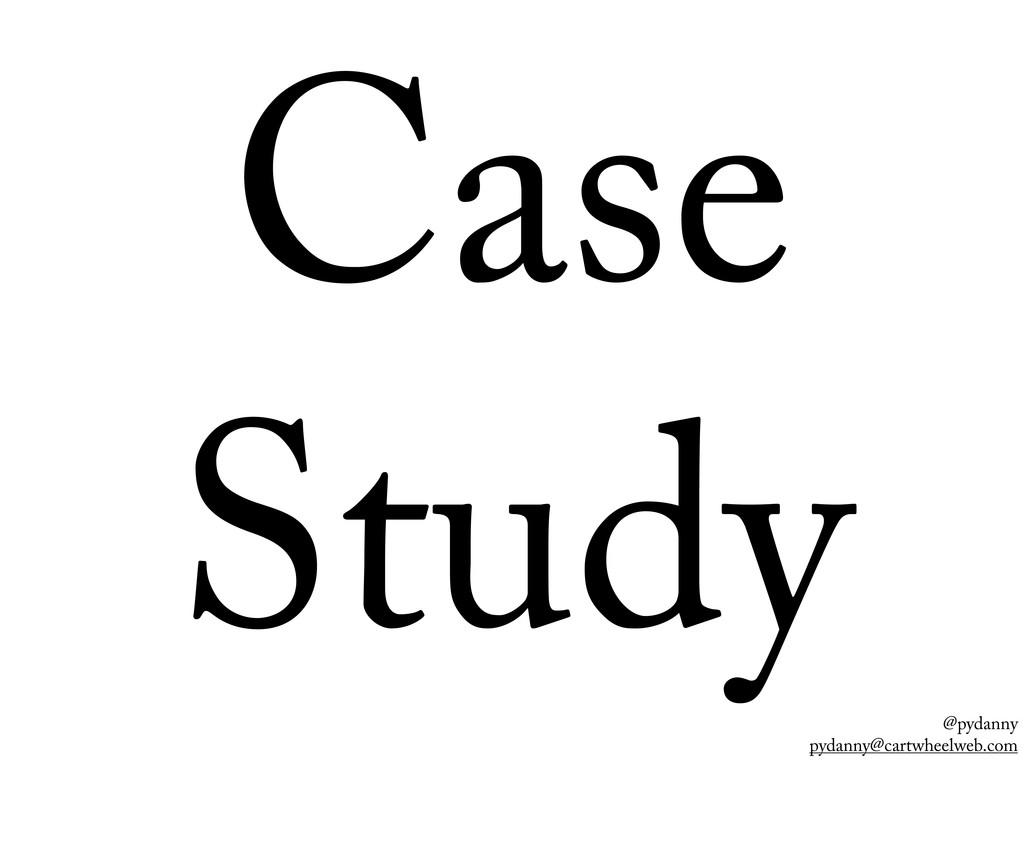 @pydanny pydanny@cartwheelweb.com Case Study