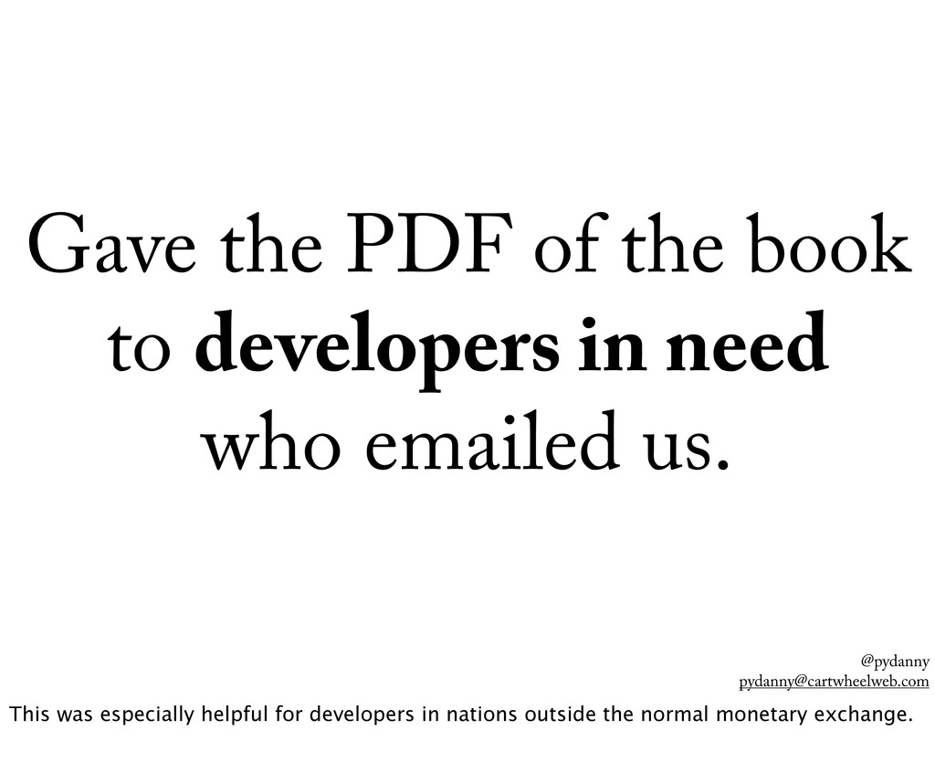 @pydanny pydanny@cartwheelweb.com Gave the PDF ...