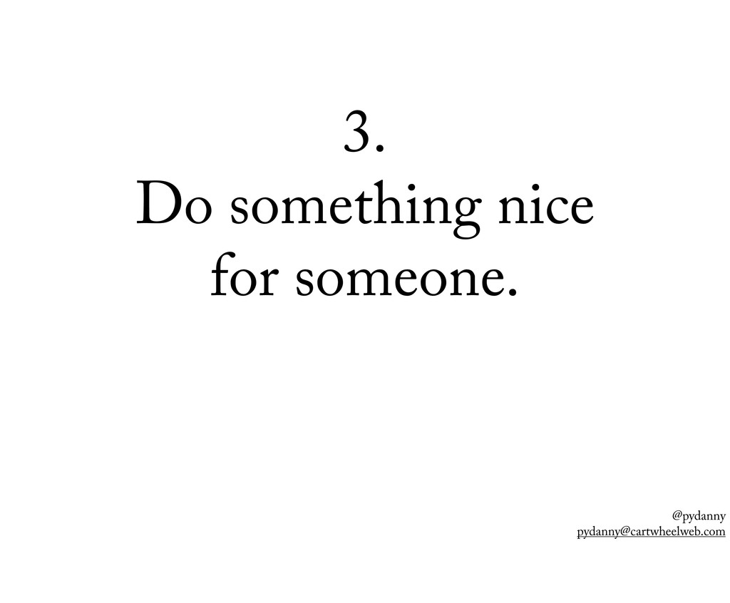 @pydanny pydanny@cartwheelweb.com 3. Do somethi...