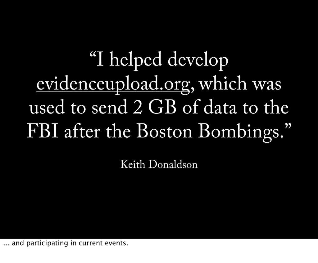"""""""I helped develop evidenceupload.org, which was..."""