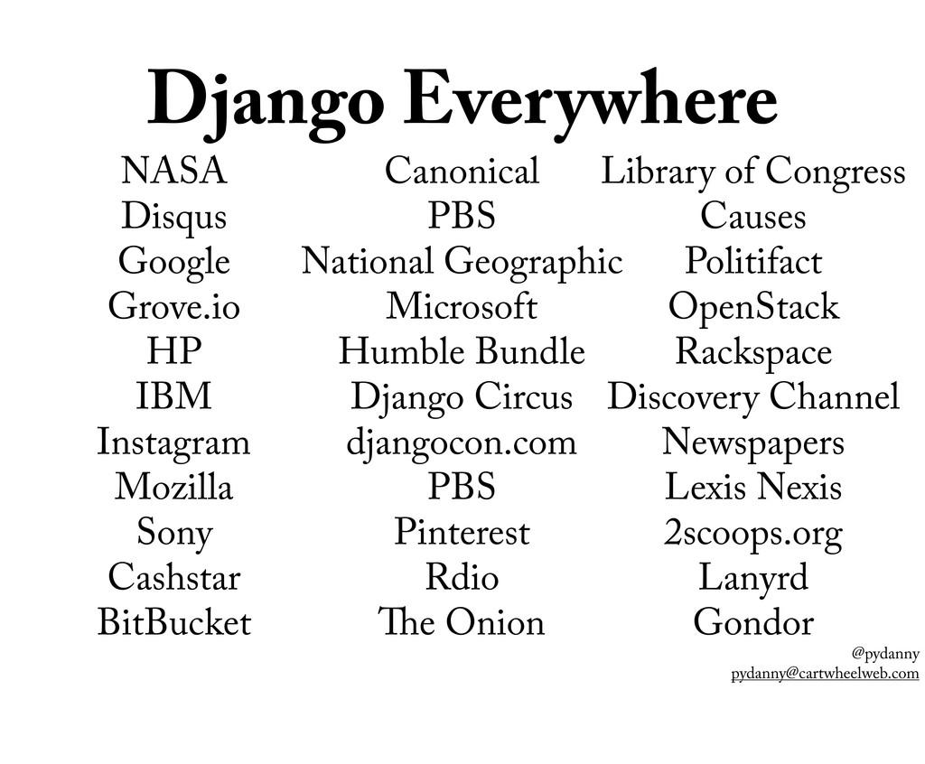 @pydanny pydanny@cartwheelweb.com Django Everyw...