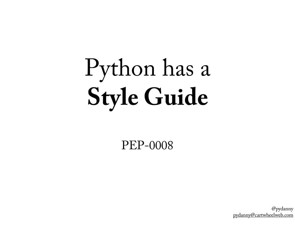 @pydanny pydanny@cartwheelweb.com Python has a ...