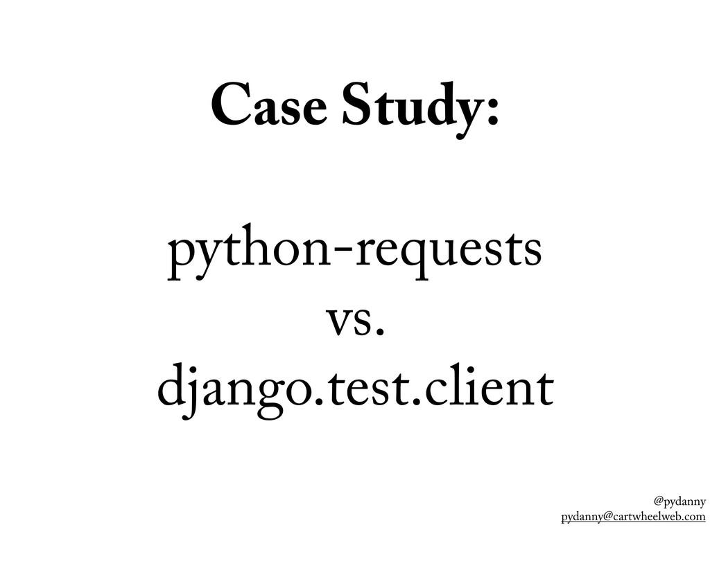 @pydanny pydanny@cartwheelweb.com Case Study: p...
