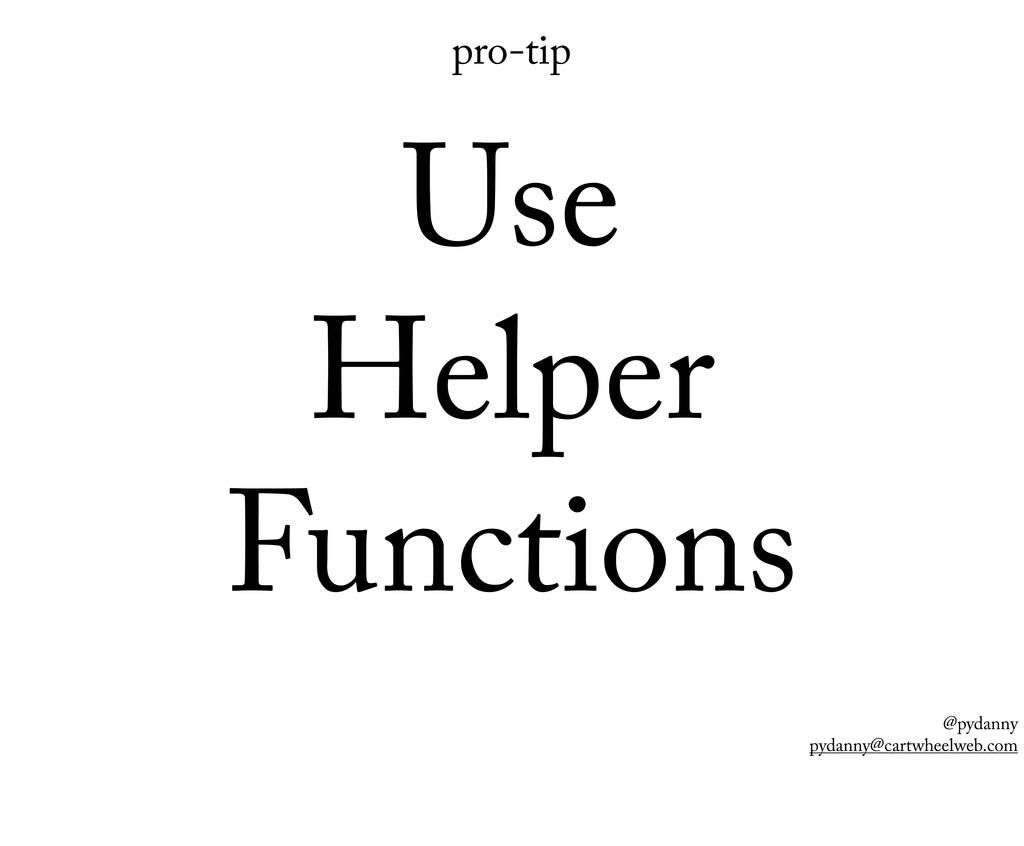 @pydanny pydanny@cartwheelweb.com pro-tip Use H...
