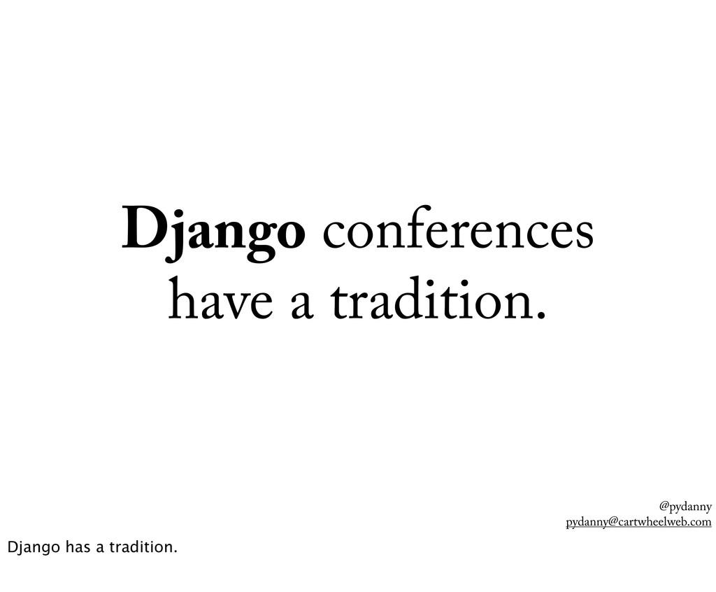 @pydanny pydanny@cartwheelweb.com Django confer...