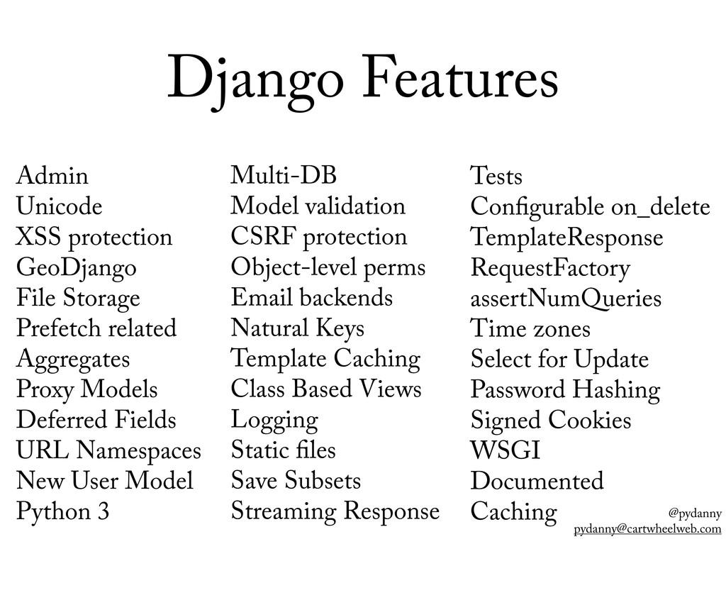 @pydanny pydanny@cartwheelweb.com Django Featur...