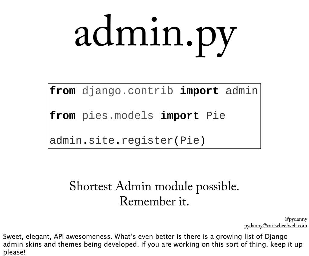 @pydanny pydanny@cartwheelweb.com admin.py from...