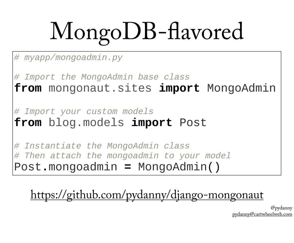 @pydanny pydanny@cartwheelweb.com MongoDB- avor...