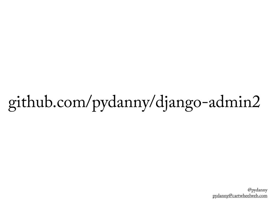 @pydanny pydanny@cartwheelweb.com github.com/py...