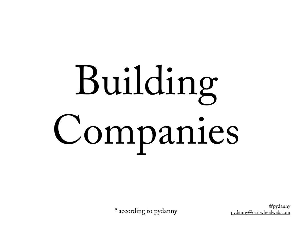 @pydanny pydanny@cartwheelweb.com Building Comp...