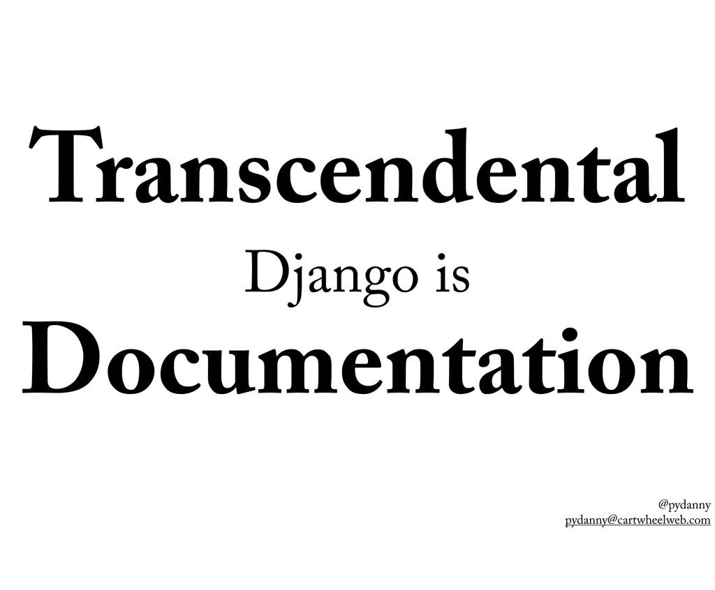 @pydanny pydanny@cartwheelweb.com Transcendenta...