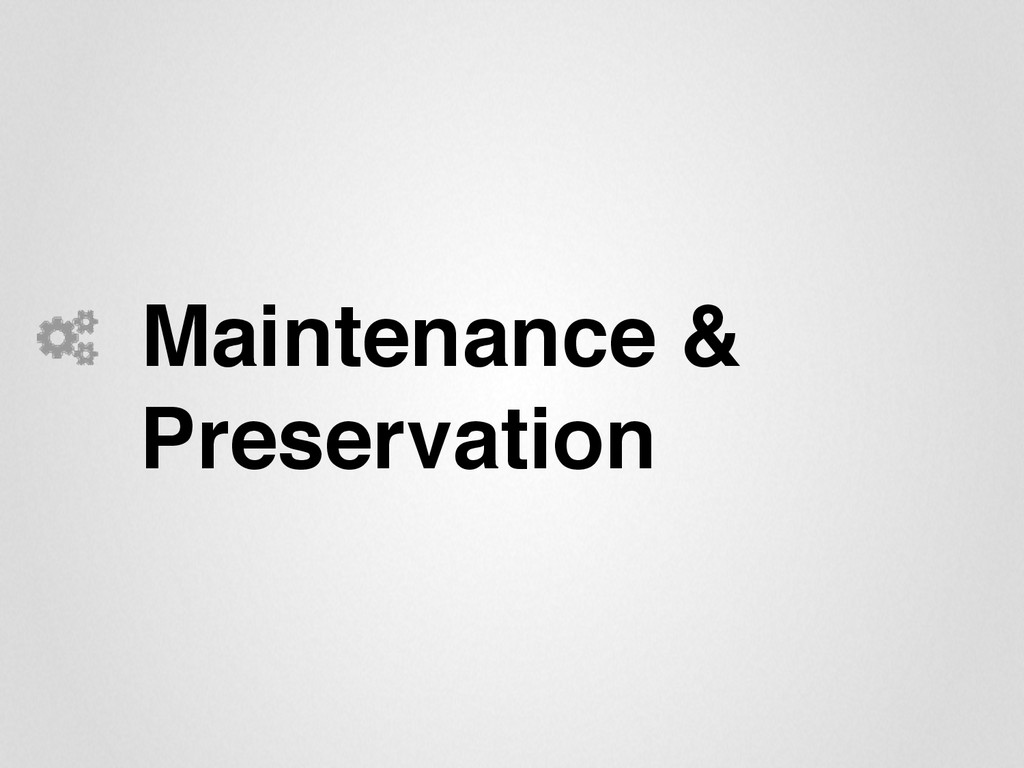 Maintenance & Preservation""
