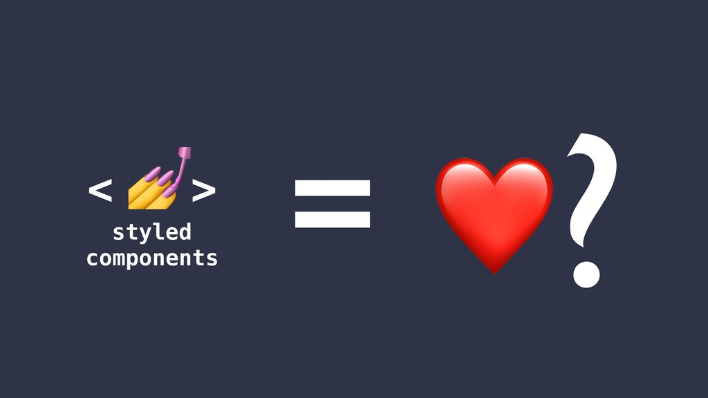 ❤ < > styled components = ?