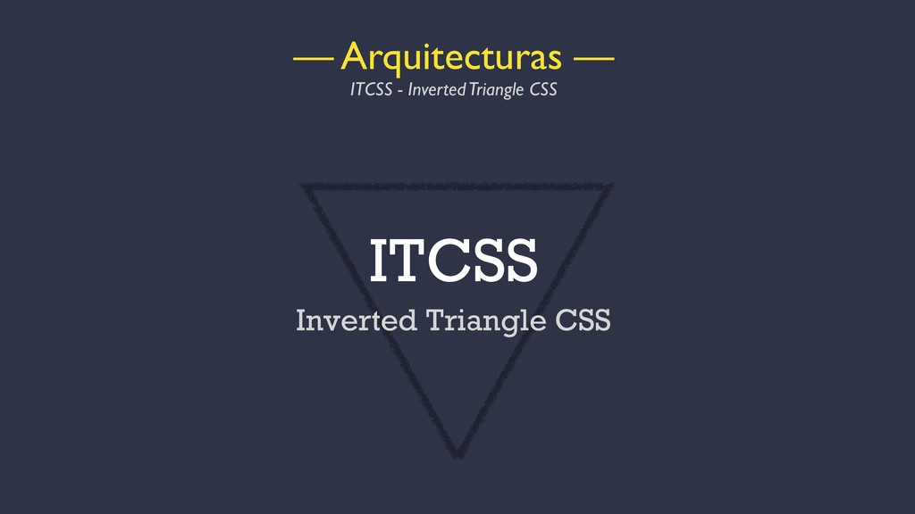 ITCSS Inverted Triangle CSS — Arquitecturas — I...