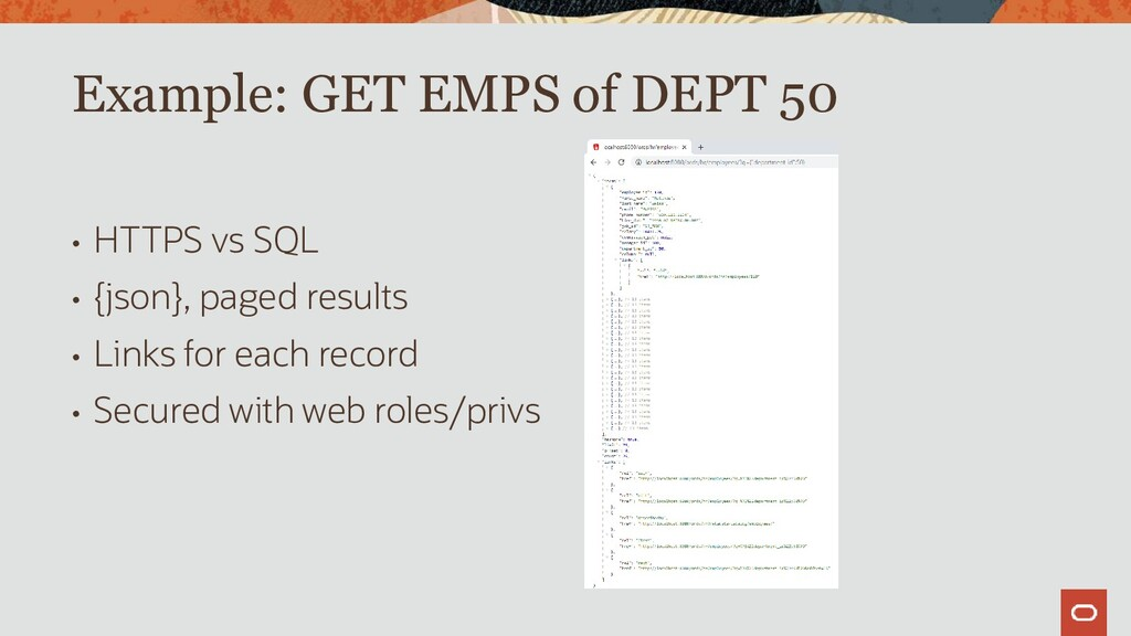 • HTTPS vs SQL • {json}, paged results • Links ...