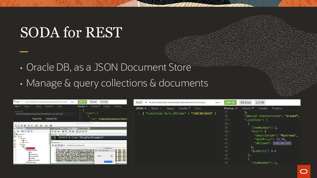 SODA for REST • Oracle DB, as a JSON Document S...