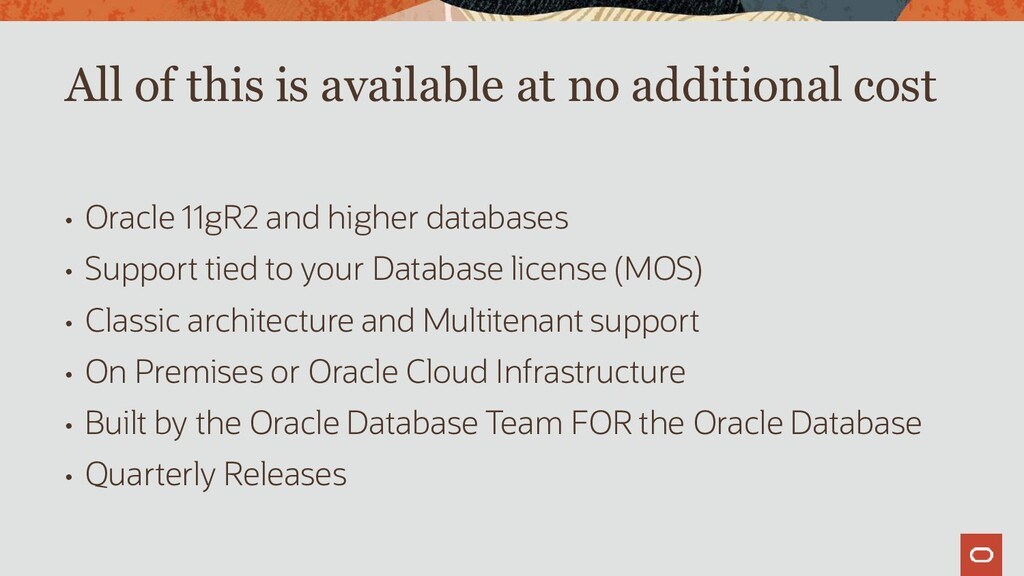 • Oracle 11gR2 and higher databases • Support t...
